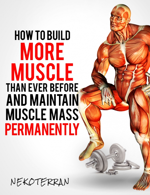 Nekoterran Announced The Release Of A Premier Bodybuilding Program Entitled How To Build More Muscle Than Ever Before And Maintain Mass