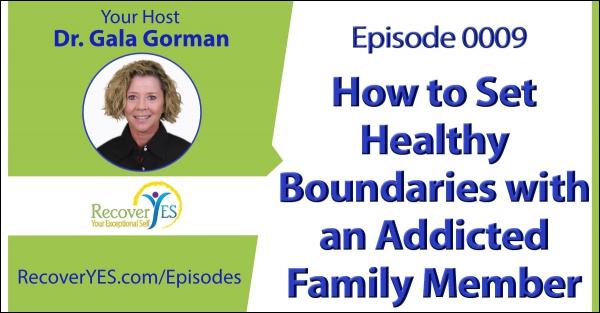Setting boundaries with addicted family members