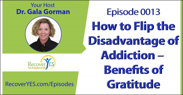 how-to-flip-the-disadvantage-of-addiction-benefits-of-gratitude-58c68963b66ad