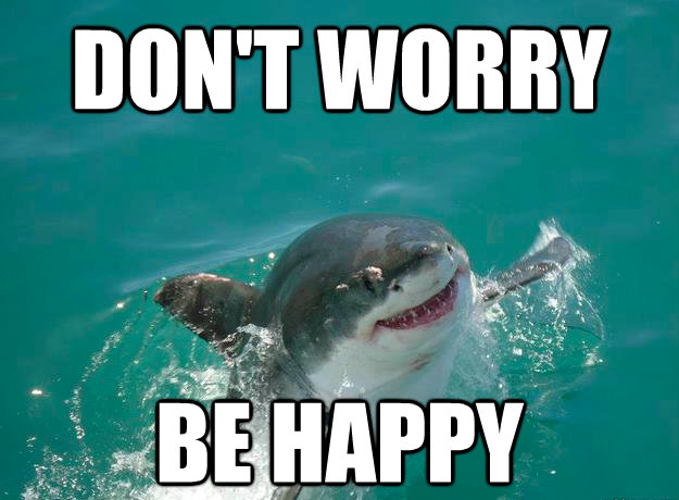 Don't Worry Be Happy Meme