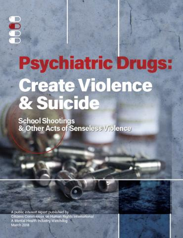 cchr urges officials to investigate the link between psychiatric drugs and viole